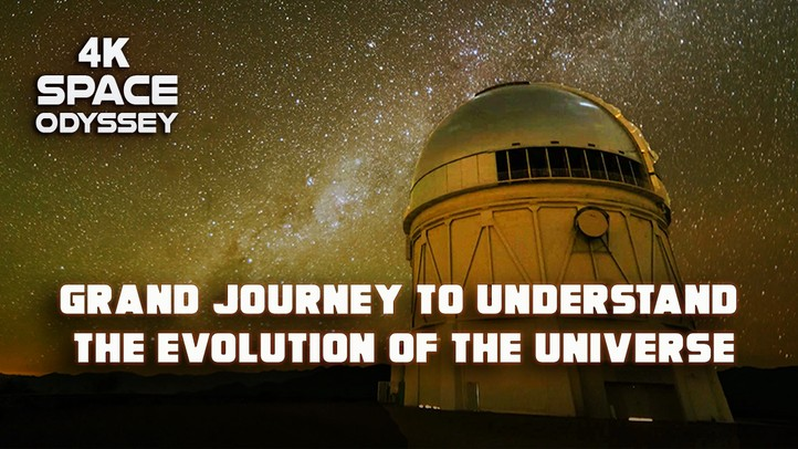 Grand Journey to Understand the Evolution of the Universe 4k