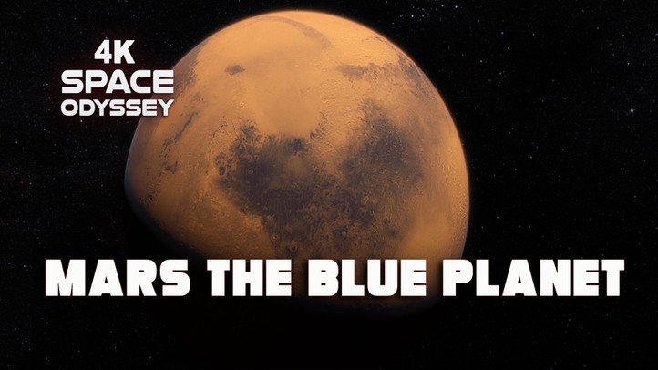 Mars the Blue Planet 4k