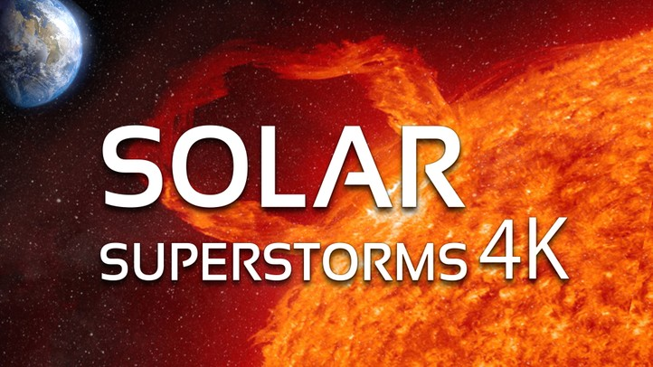 Solar Superstorms 4k