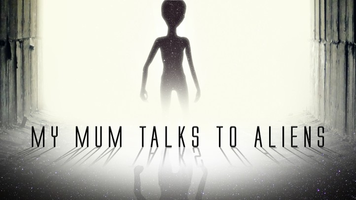My Mum Talks to Aliens