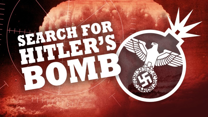 Last Secrets of the Third Reich: Search for Hitler's Bomb