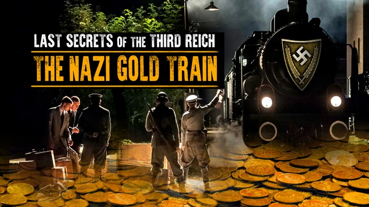 Last Secrets of the Third Reich: Nazi Gold Train