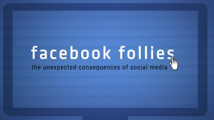 Facebook Follies: The Unexpected Consequences of the Social Media