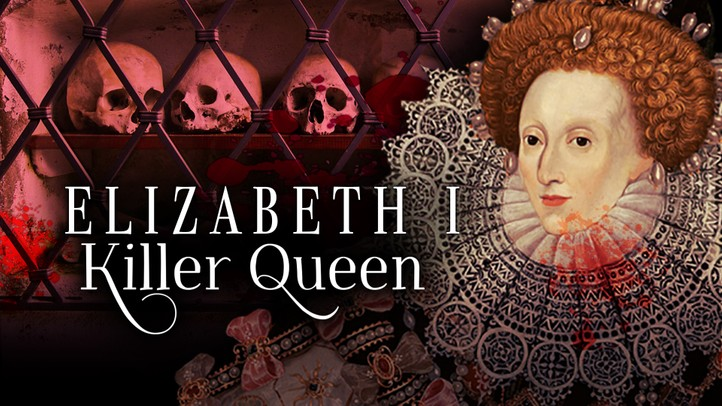 Elizabeth I: Killer Queen 4K