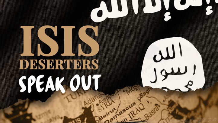 ISIS Deserters Speak Out