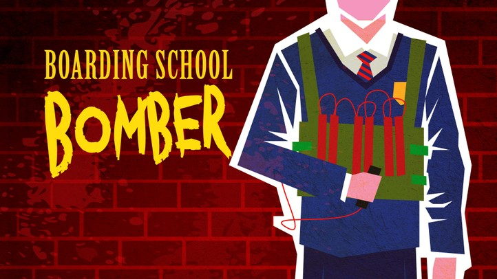 The Boarding School Bomber