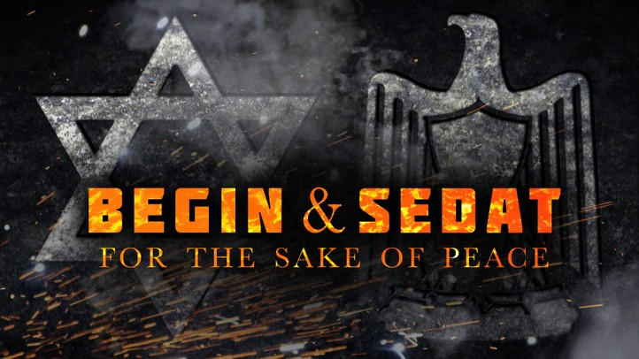 Begin and Sadat: For the Sake of Peace