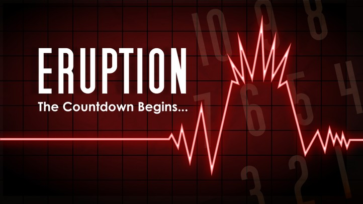 Eruption: The Countdown Begins