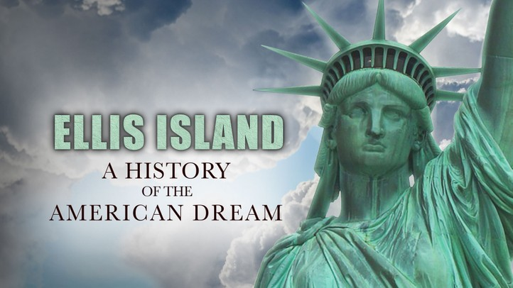 Ellis Island: A History of the American Dream