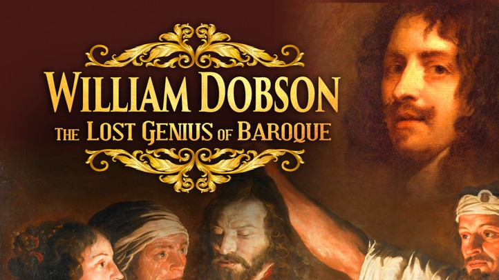 William Dobson: The Lost Genius of the Baroque