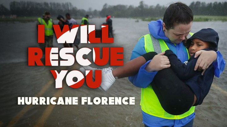 I Will Rescue You: Hurricane Florence