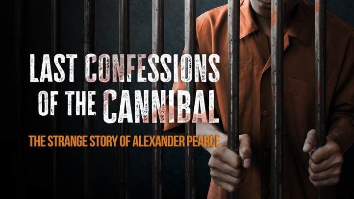 The Last Confession of the Cannibal