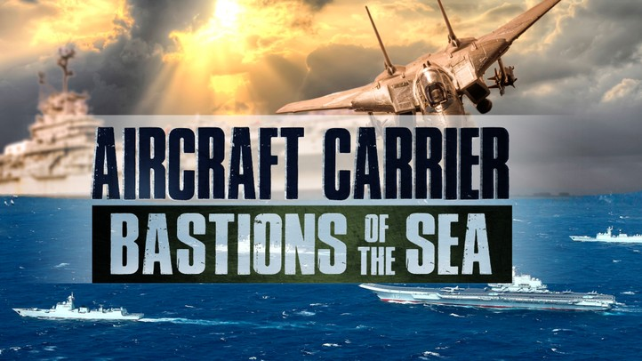 Aircraft Carrier: Bastions of the Sea