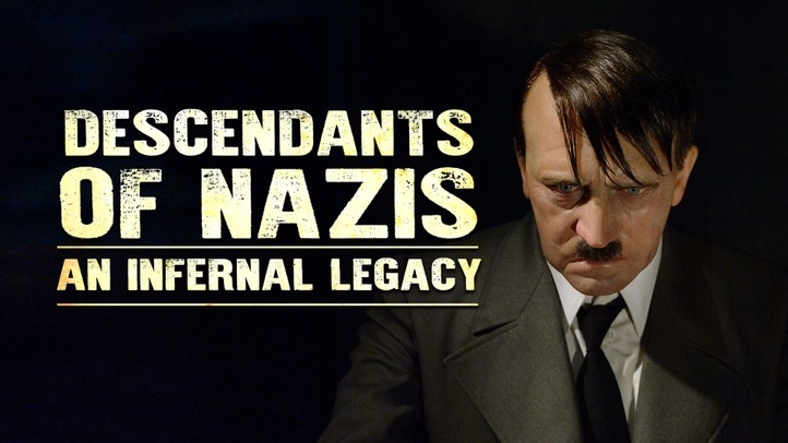 Descendants of Nazis: An Infernal Legacy