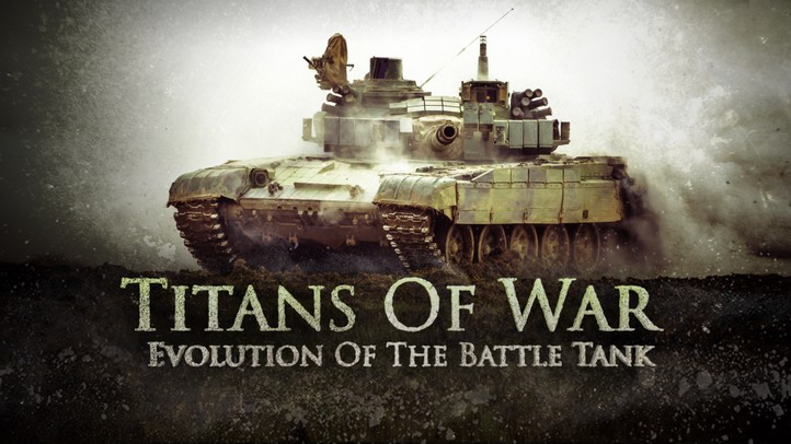 Titans of War: Evolution of the Battle Tank