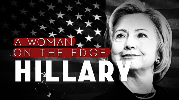 Hillary: A Woman on the Edge