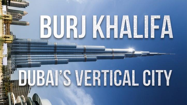 Burj Khalifa: Dubai's Vertical City