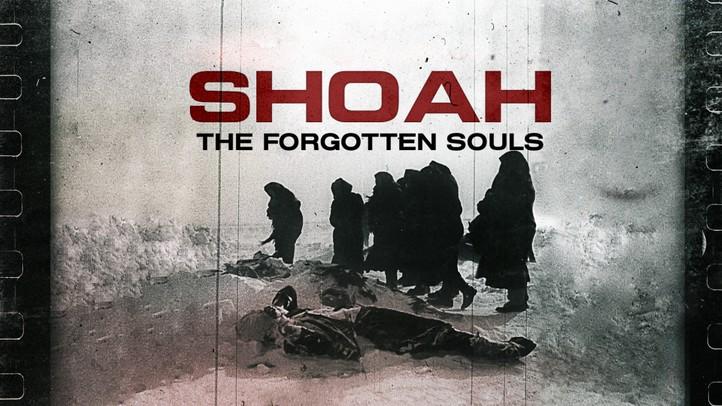 Shoah: The Forgotten Souls of History