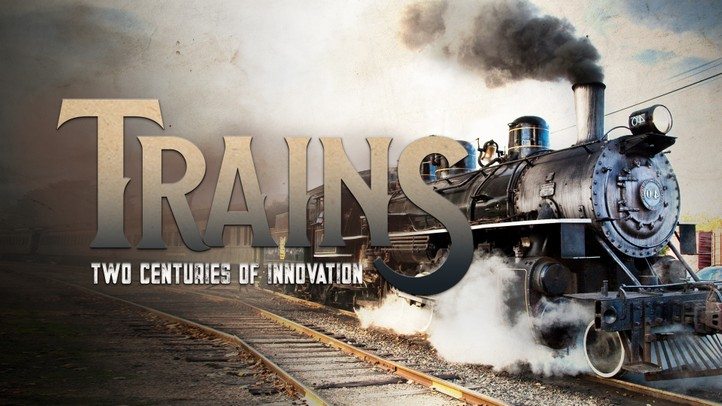 Trains: Two Centuries of Innovation