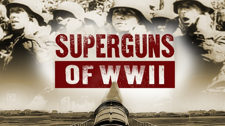 Superguns of WWII