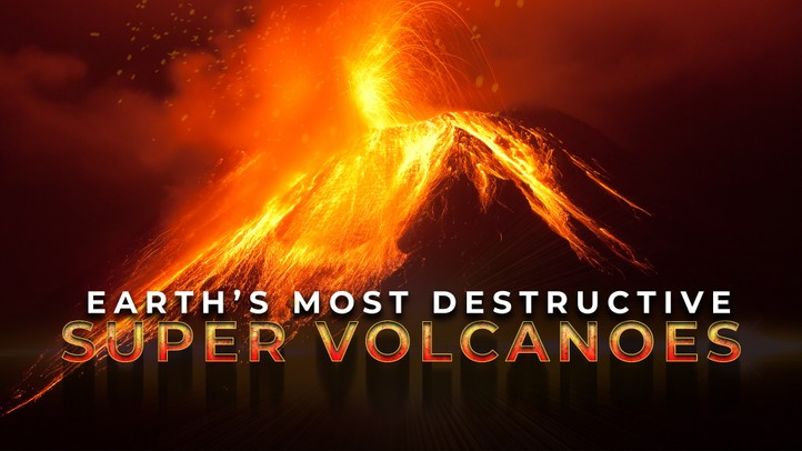 Earth's Most Destructive SuperVolcanoes 4K