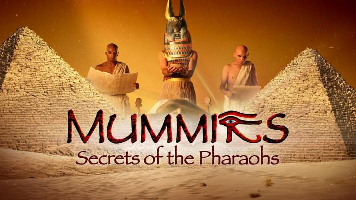 Mummies: Secrets of the Pharaohs
