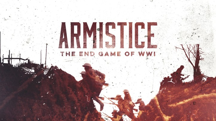 Armistice: The End Game of WWI