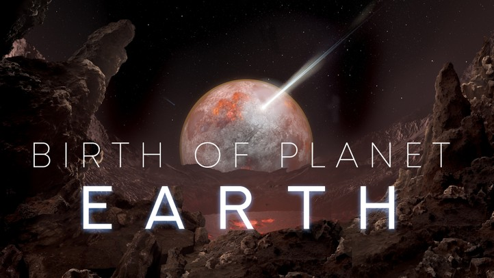 Birth of Planet Earth - 4K