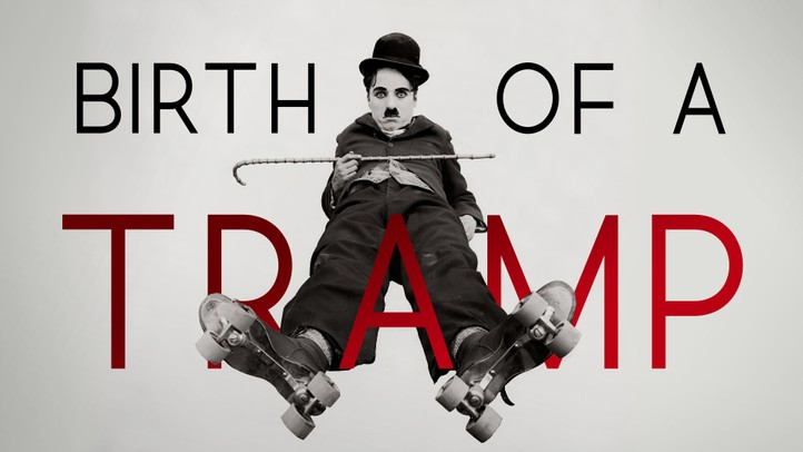 Birth of the Tramp: Creative Genuis of Charlie Chaplin