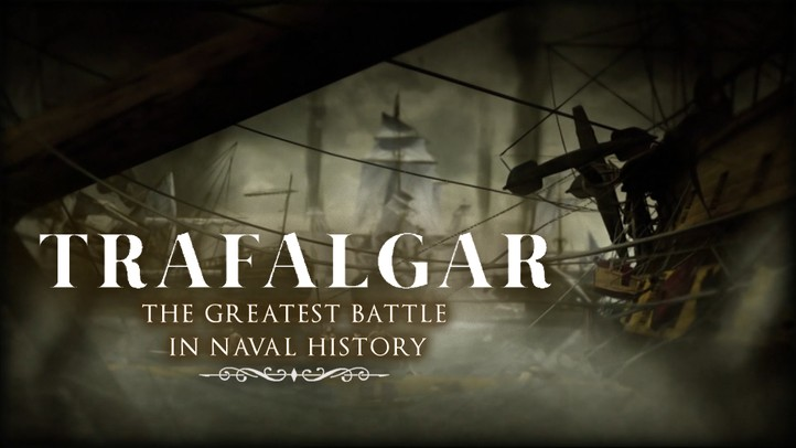 Trafalgar: The Greatest Battle in Naval History - Trailer
