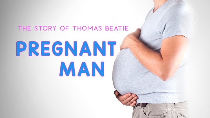 Pregnant Man: The Story of Thomas Beatie