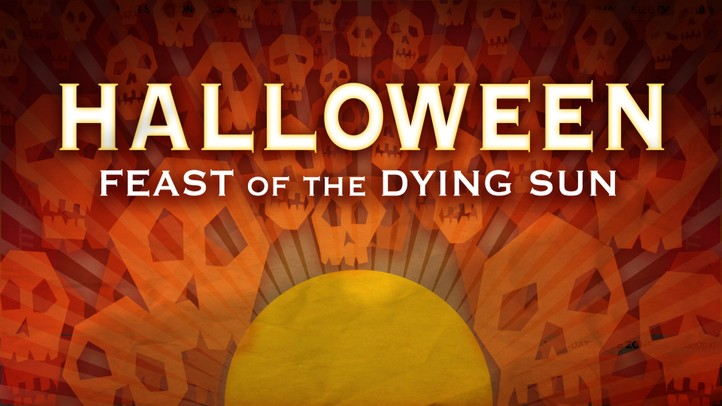 Halloween: Feast of the Dying Sun