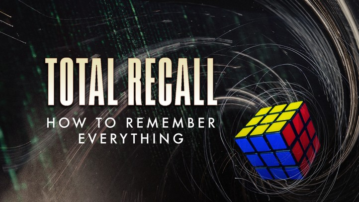 Total Recall: How to Remember Everything