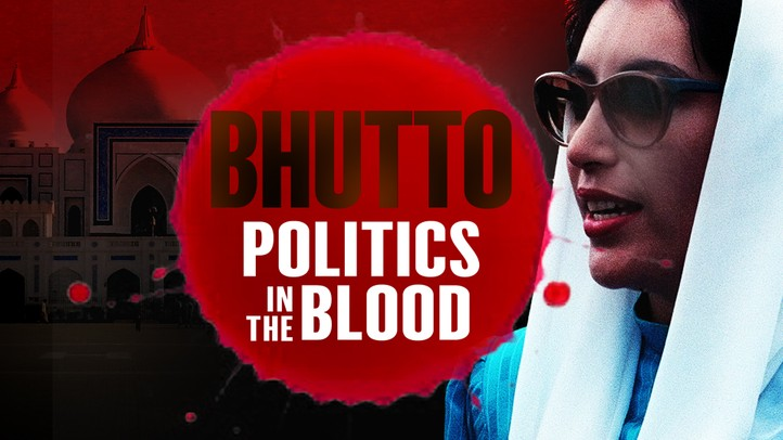 Bhutto: Politics in the Blood