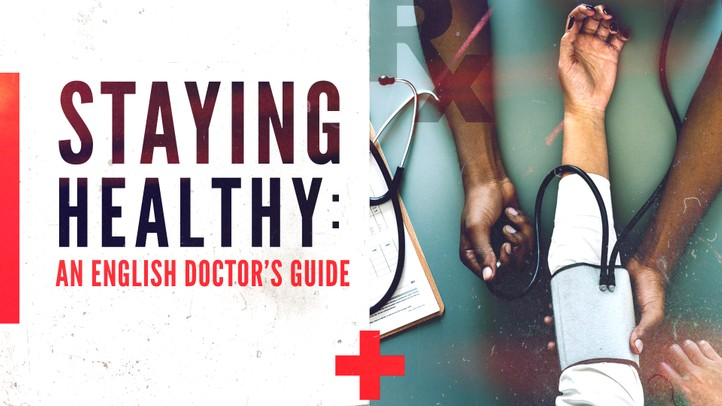 Staying Healthy: A Doctor's Guide