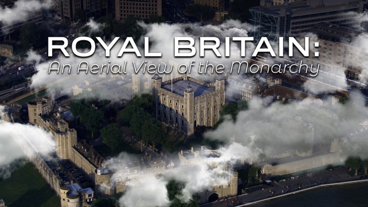 Royal Britain: An Aerial History of the Monarchy