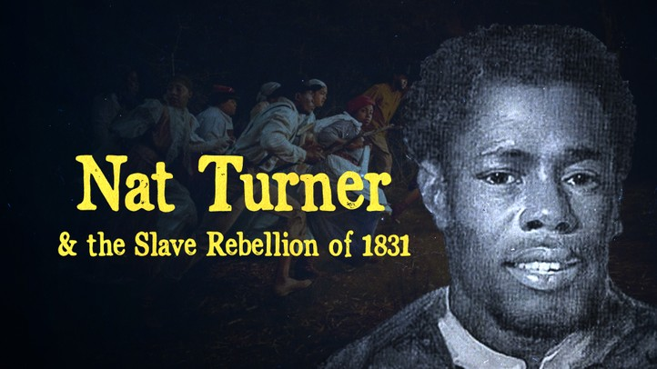Nat Turner and The Slave Rebellion of 1831