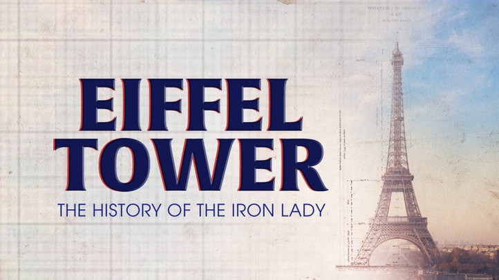 Eiffel Tower: The History of the Iron Lady