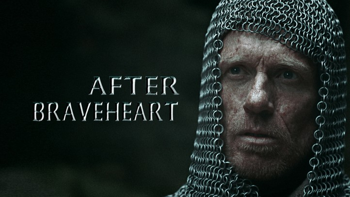 After Braveheart 4K