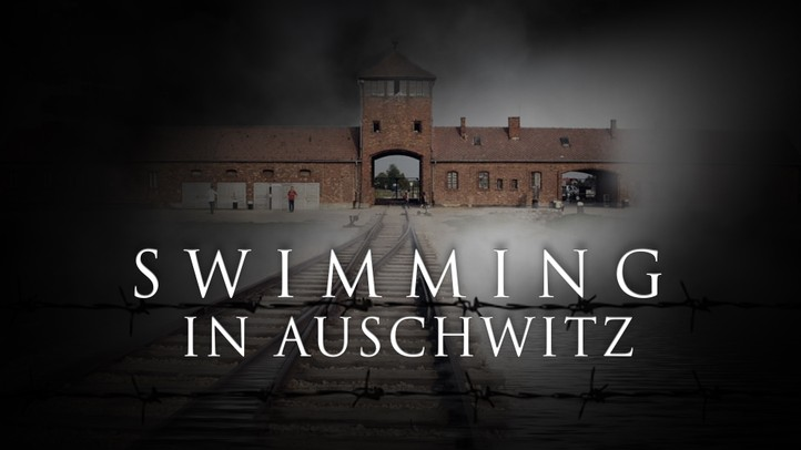 Swimming in Auschwitz