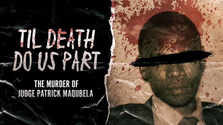Til Death Do Us Part: The Murder of Judge Patrick Maqubela