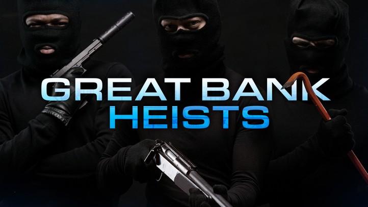 Great Bank Heists