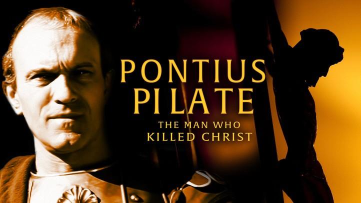 Pilate: The Man Who Killed Christ