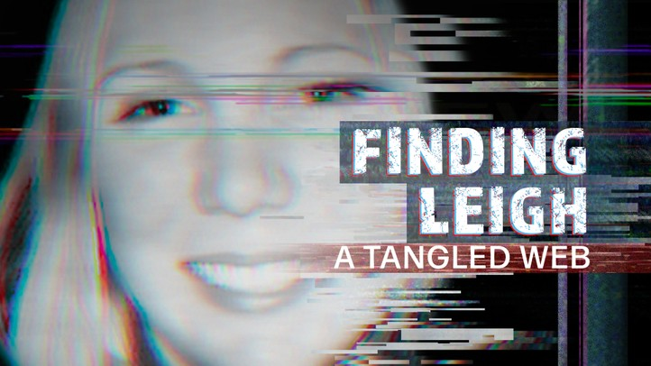 Finding Leigh: A Tangled Web