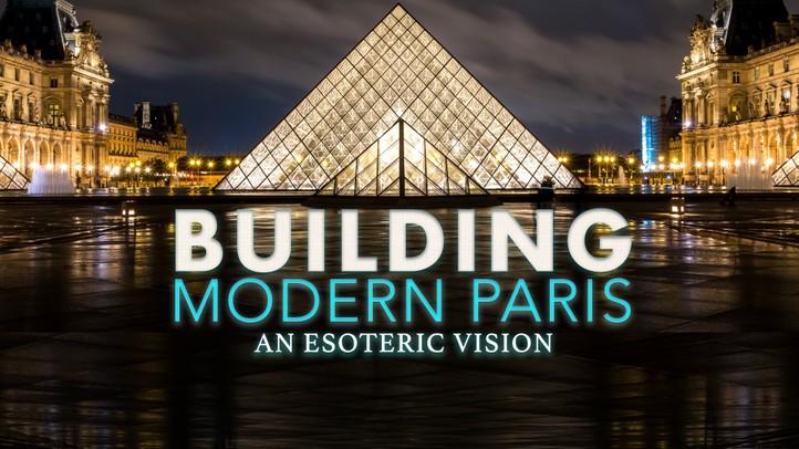 Building Modern Paris: An Esoteric Vision