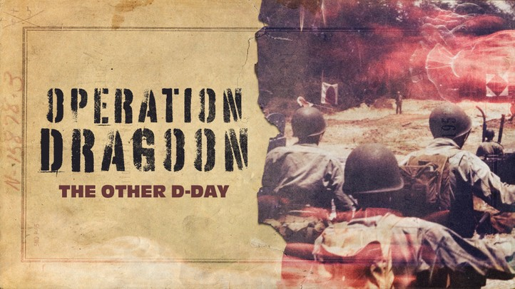 Operation Dragoon: The Other D-Day