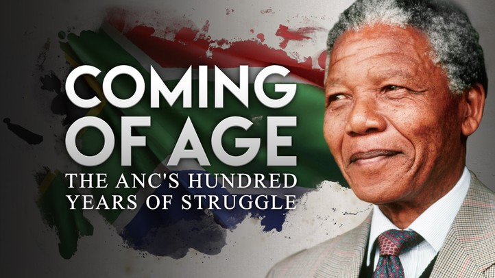 Coming of Age: The ANC's Hundred Years of Struggle