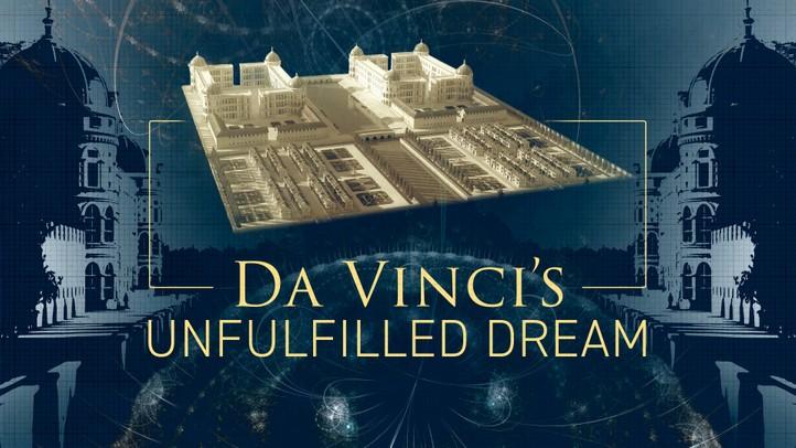 Da Vinci's Unfulfilled Dream