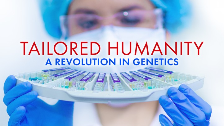 Tailored Humanity: A Revolution in Genetics