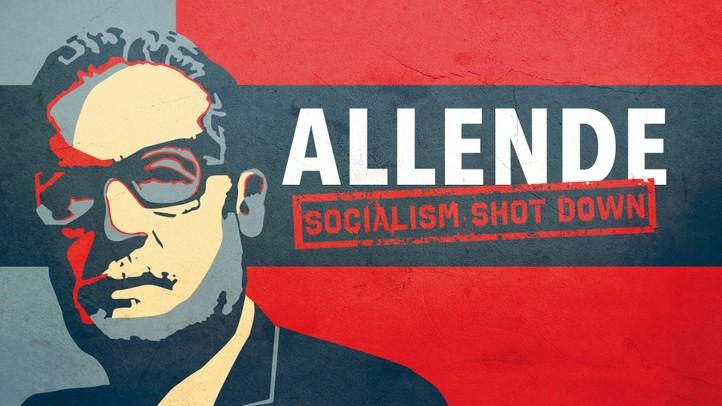 Allende: Socialism Shot Down